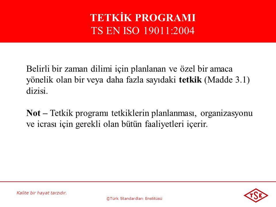 Kalite bir hayat tarzıdır. ©Türk Standardları Enstitüsü Belirli bir zaman dilimi için planlanan ve özel bir amaca yönelik olan bir veya daha fazla say