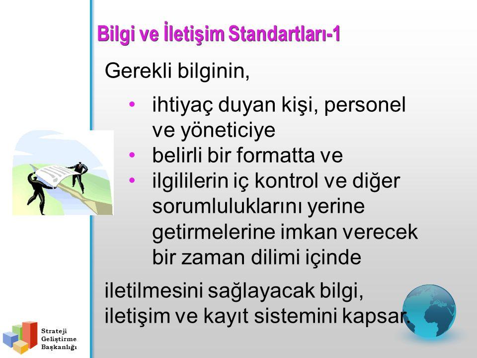 Gerekli bilginin, ihtiyaç duyan kişi, personel ve yöneticiye belirli bir formatta ve ilgililerin iç kontrol ve diğer sorumluluklarını yerine getirmele