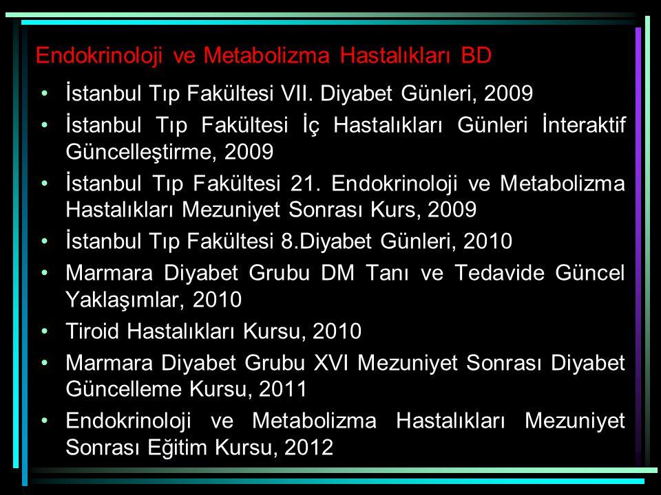 Endokrinoloji ve Metabolizma Hastalıkları BD İstanbul Tıp Fakültesi VII. Diyabet Günleri, 2009 İstanbul Tıp Fakültesi İç Hastalıkları Günleri İnterakt