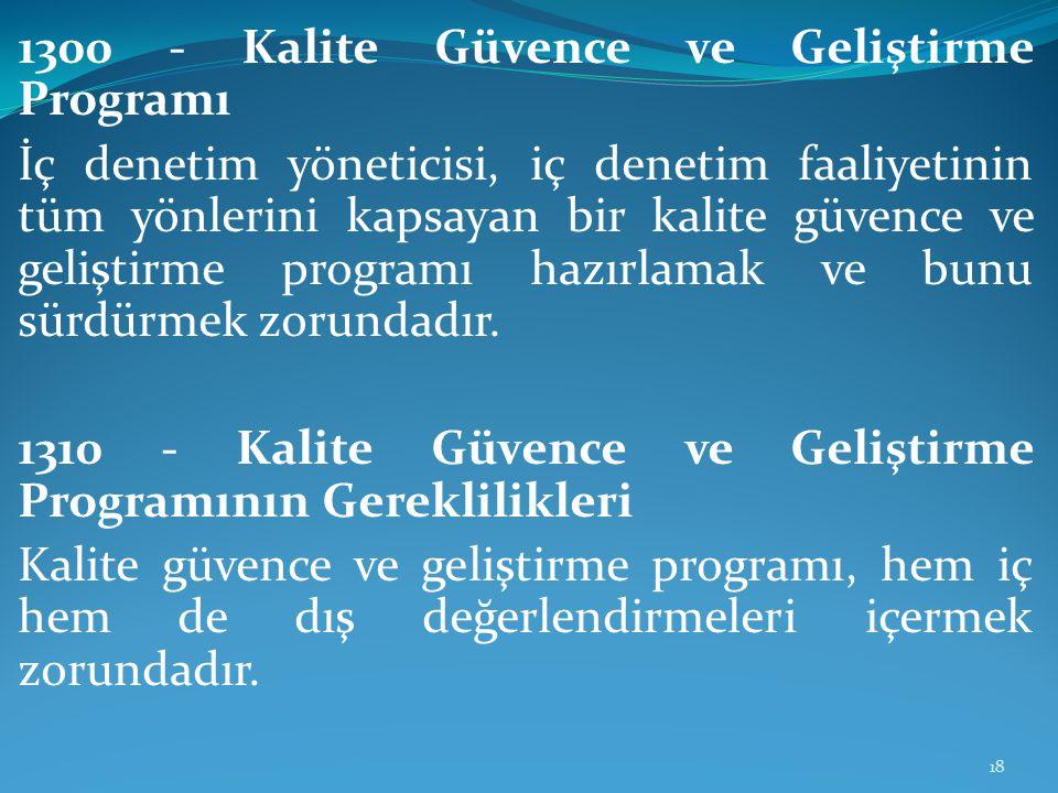 1300 - Kalite Güvence ve Geliştirme Programı İç denetim yöneticisi, iç denetim faaliyetinin tüm yönlerini kapsayan bir kalite güvence ve geliştirme pr