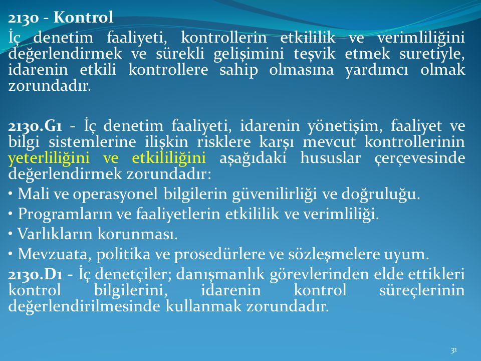2130 - Kontrol İç denetim faaliyeti, kontrollerin etkililik ve verimliliğini değerlendirmek ve sürekli gelişimini teşvik etmek suretiyle, idarenin etk