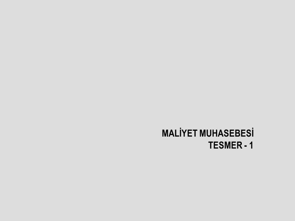 MALİYET MUHASEBESİ TESMER - 1