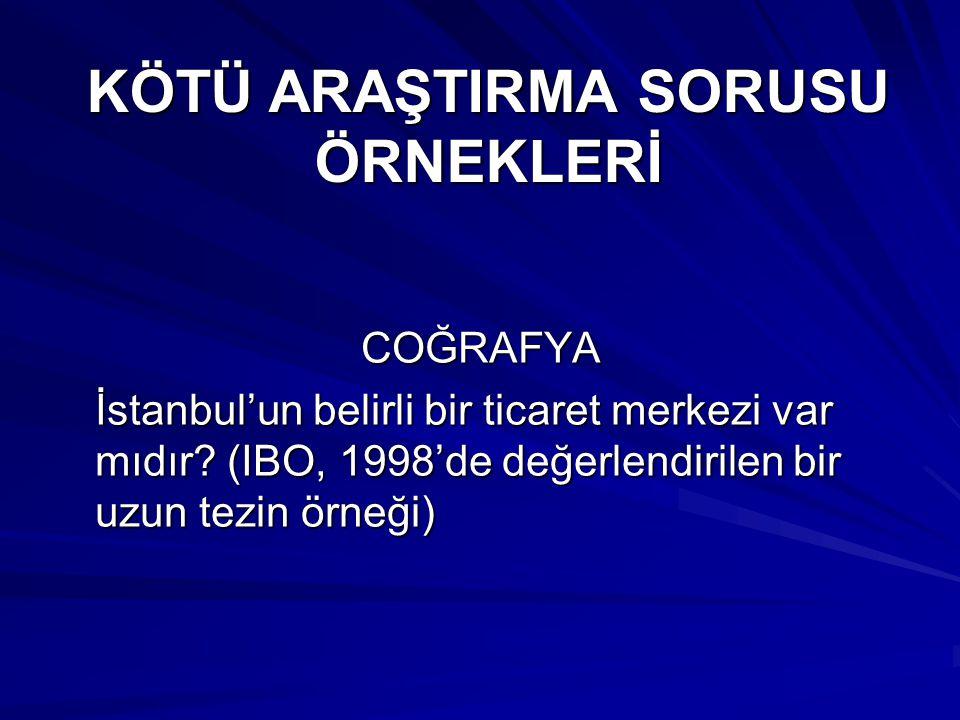 KÖTÜ ARAŞTIRMA SORUSU ÖRNEKLERİ TARİH Son Sultanlar, Daha Güçlü Olsalardı, Türkiye Bugün Ne Durumda Olurdu?