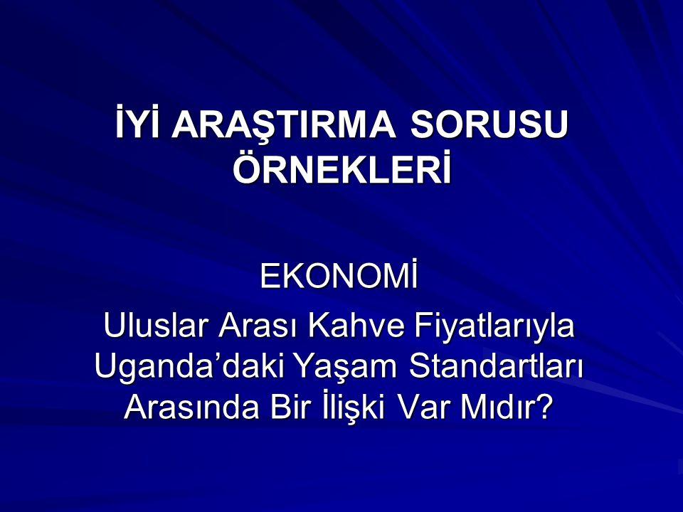 KÖTÜ ARAŞTIRMA SORUSU ÖRNEKLERİ COĞRAFYA İstanbul'un belirli bir ticaret merkezi var mıdır? (IBO, 1998'de değerlendirilen bir uzun tezin örneği)