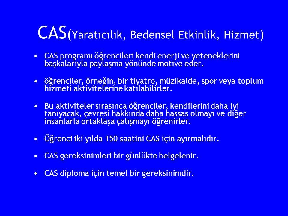 CAS ( Yaratıcılık, Bedensel Etkinlik, Hizmet ) CAS programı öğrencileri kendi enerji ve yeteneklerini başkalarıyla paylaşma yönünde motive eder. öğren