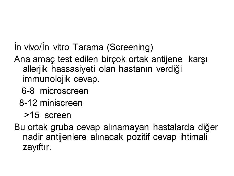 İn vivo/İn vitro Tarama (Screening) Ana amaç test edilen birçok ortak antijene karşı allerjik hassasiyeti olan hastanın verdiği immunolojik cevap. 6-8
