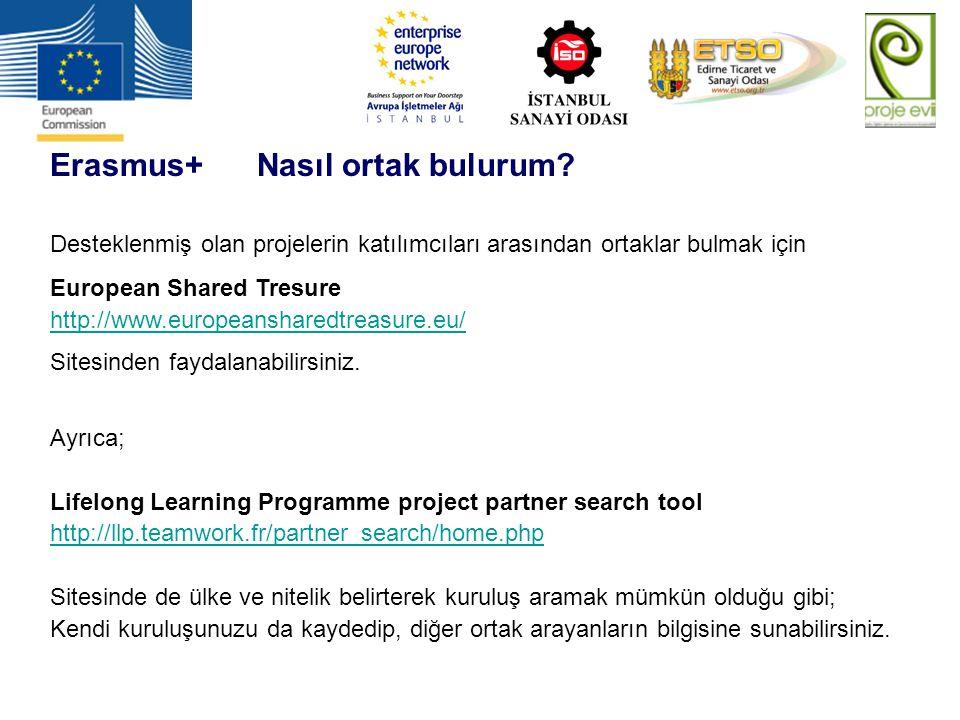 Erasmus+ Nasıl ortak bulurum? Desteklenmiş olan projelerin katılımcıları arasından ortaklar bulmak için European Shared Tresure http://www.europeansha