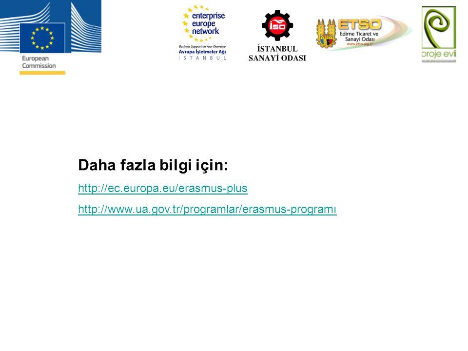 Daha fazla bilgi için: http://ec.europa.eu/erasmus-plus http://www.ua.gov.tr/programlar/erasmus-programı