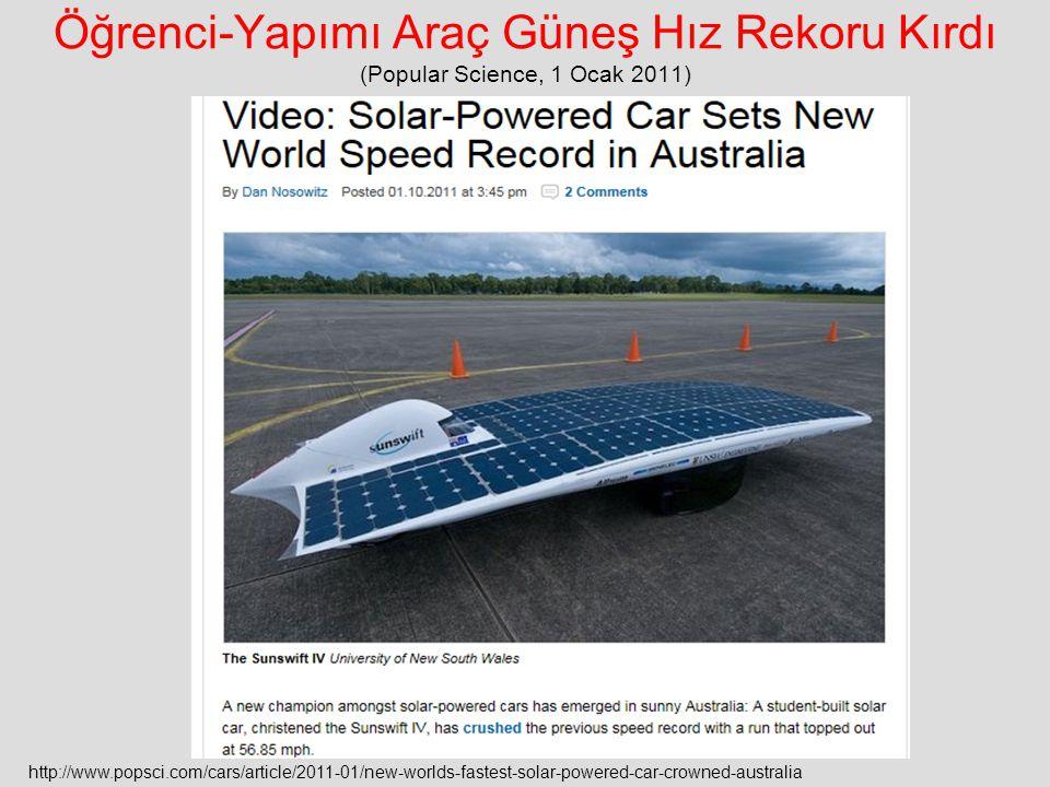 Öğrenci-Yapımı Araç Güneş Hız Rekoru Kırdı (Popular Science, 1 Ocak 2011) http://www.popsci.com/cars/article/2011-01/new-worlds-fastest-solar-powered-