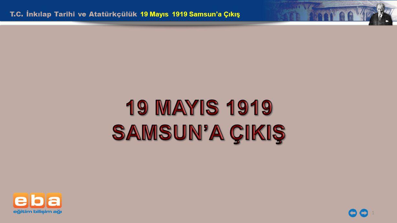 T.C. İnkılap Tarihi ve Atatürkçülük 19 Mayıs 1919 Samsun'a Çıkış 1