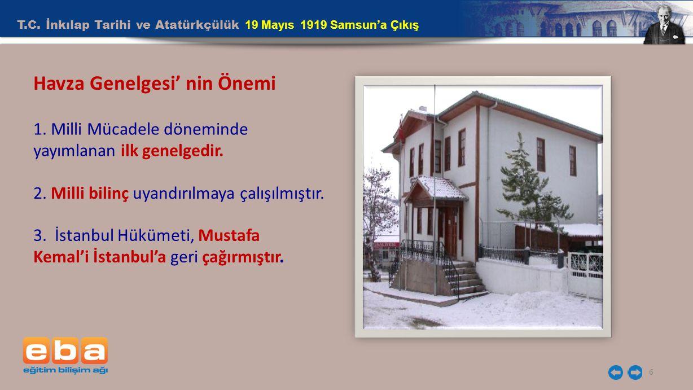 T.C. İnkılap Tarihi ve Atatürkçülük 19 Mayıs 1919 Samsun'a Çıkış 6 Havza Genelgesi' nin Önemi 1. Milli Mücadele döneminde yayımlanan ilk genelgedir. 2