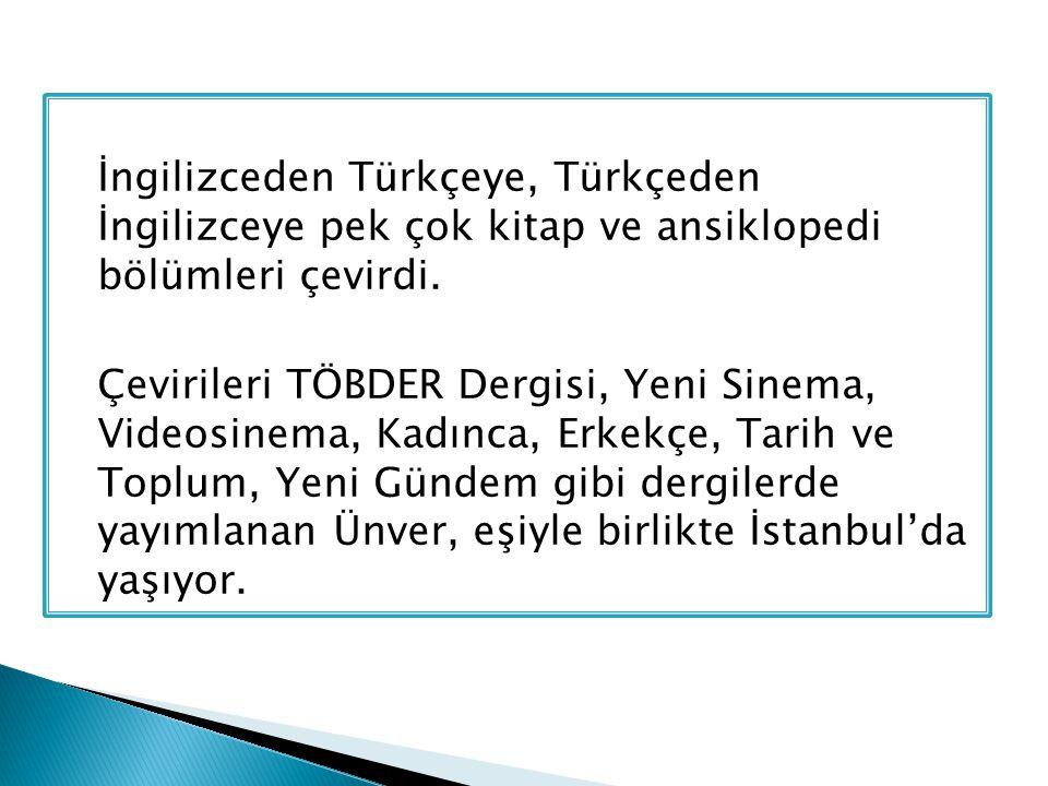 İngilizceden Türkçeye, Türkçeden İngilizceye pek çok kitap ve ansiklopedi bölümleri çevirdi. Çevirileri TÖBDER Dergisi, Yeni Sinema, Videosinema, Kadı