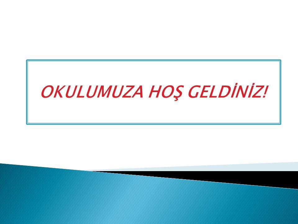 OKULUMUZA HOŞ GELDİNİZ!