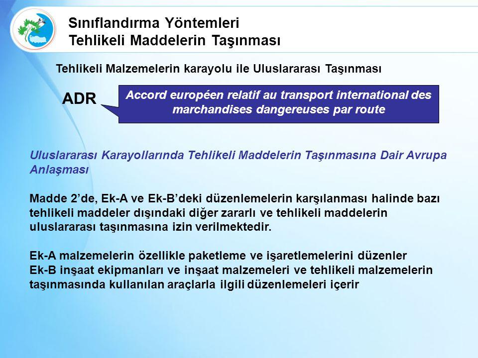 ADR Tehlikeli Malzemelerin karayolu ile Uluslararası Taşınması Accord européen relatif au transport international des marchandises dangereuses par rou