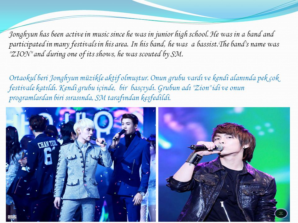 Jonghyun has been active in music since he was in junior high school.