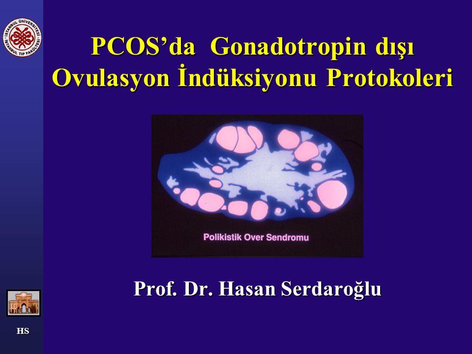 HS PCOS'da Gonadotropin dışı Ovulasyon İndüksiyonu Protokoleri Prof. Dr. Hasan Serdaroğlu