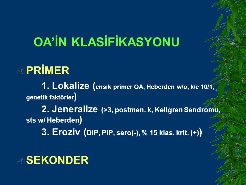 OA'İN KLASİFİKASYONU  PRİMER 1.