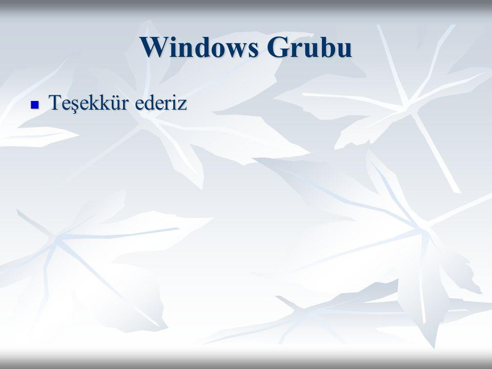 Windows Grubu Teşekkür ederiz Teşekkür ederiz