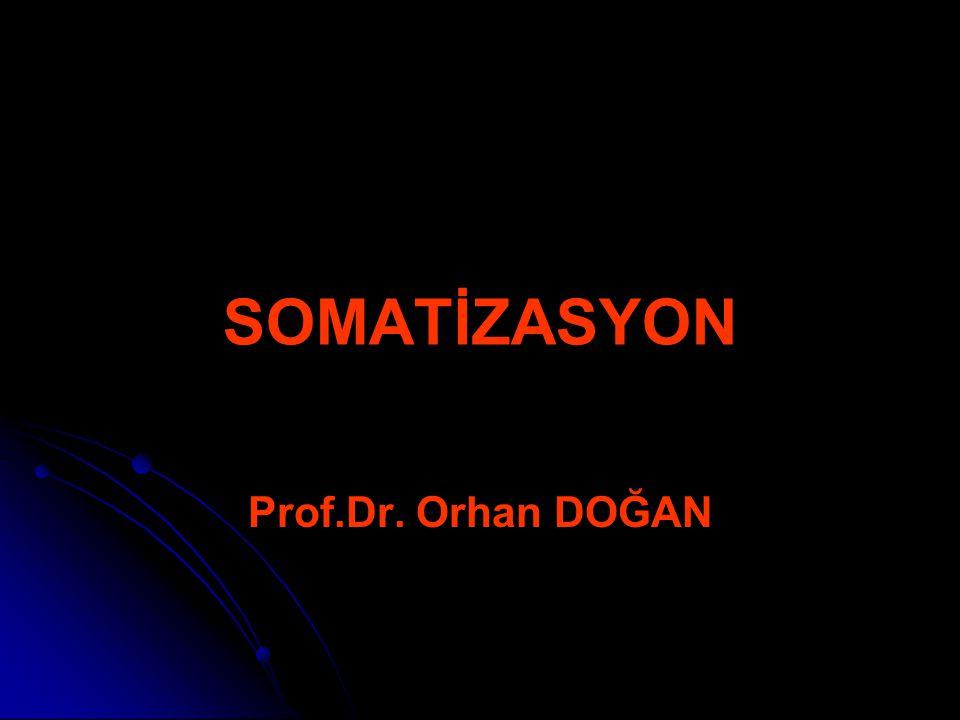 Tanımı - I Somatizasyon = Bedenselleştirme Terimi ilk kez Alman psikanalist Wilhelm Stekel kullanmıştır.