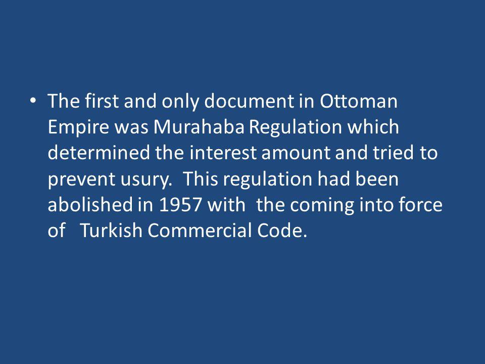 Second document in Ottoman Empire was Country Funds Regulation (Memleket Sandıkları Nizamnamesi).