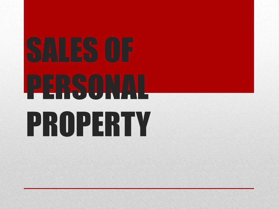 SALES OF PERSONAL PROPERTY