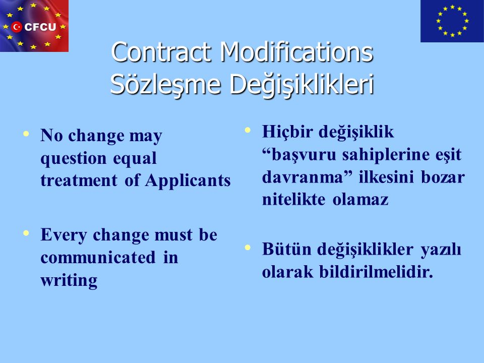 Contract Modifications Sözleşme Değişiklikleri No change may question equal treatment of Applicants Every change must be communicated in writing Hiçbi