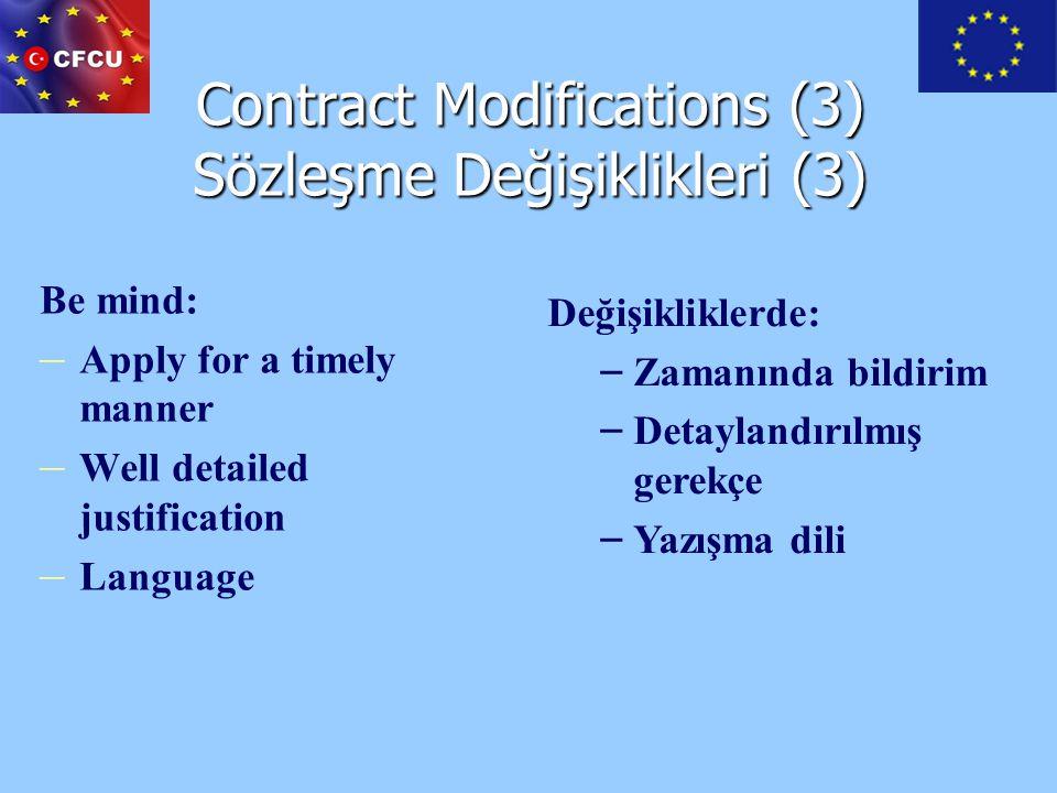 Contract Modifications (3) Sözleşme Değişiklikleri (3) Be mind: – – Apply for a timely manner – – Well detailed justification – – Language Değişiklikl