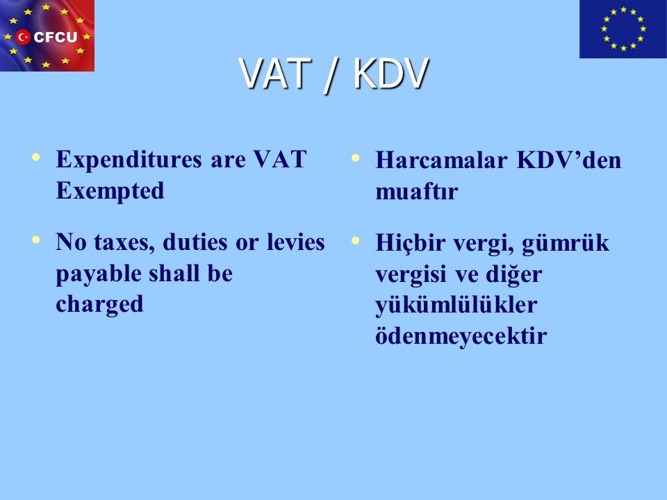 VAT / KDV Expenditures are VAT Exempted No taxes, duties or levies payable shall be charged Harcamalar KDV'den muaftır Hiçbir vergi, gümrük vergisi ve