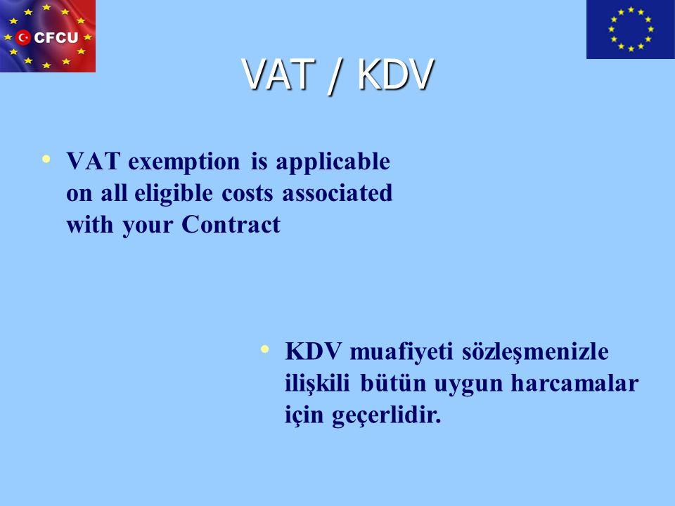 VAT / KDV VAT exemption is applicable on all eligible costs associated with your Contract KDV muafiyeti sözleşmenizle ilişkili bütün uygun harcamalar