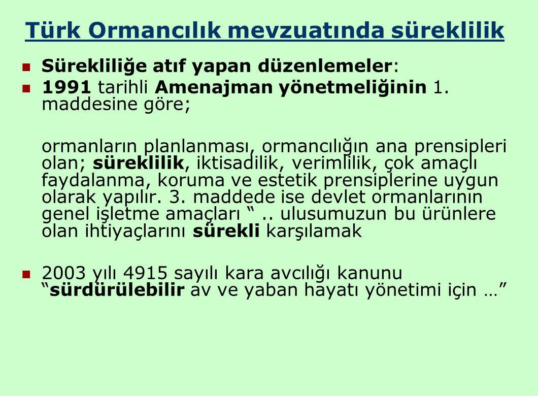 Türk Ormancılık mevzuatında süreklilik Sürekliliğe atıf yapan düzenlemeler: 1991 tarihli Amenajman yönetmeliğinin 1.