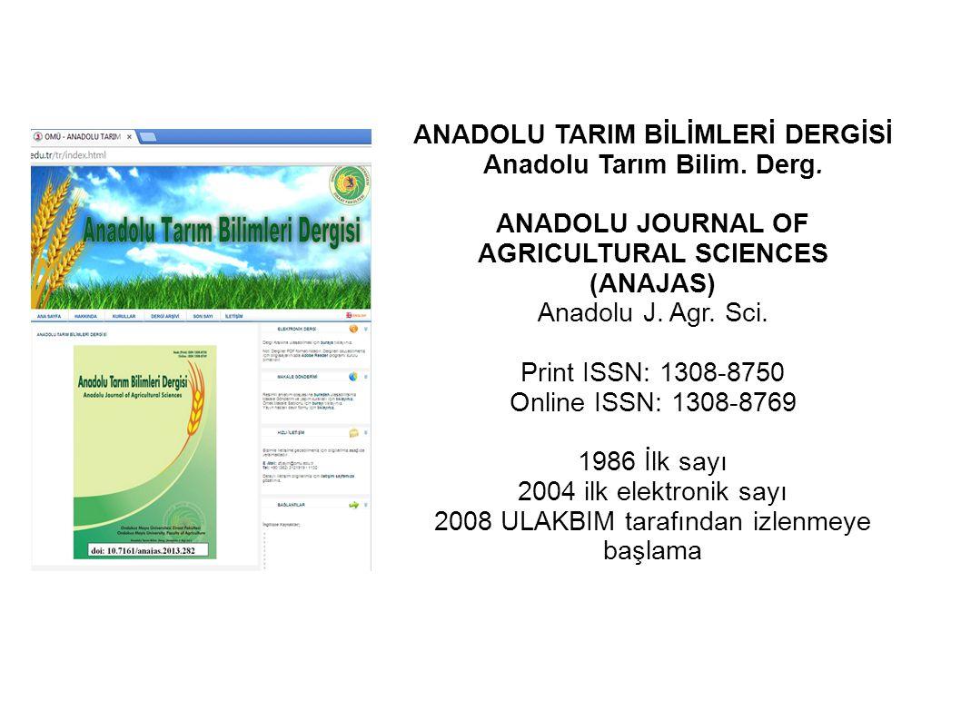 ANADOLU TARIM BİLİMLERİ DERGİSİ Anadolu Tarım Bilim. Derg. ANADOLU JOURNAL OF AGRICULTURAL SCIENCES (ANAJAS) Anadolu J. Agr. Sci. Print ISSN: 1308-875