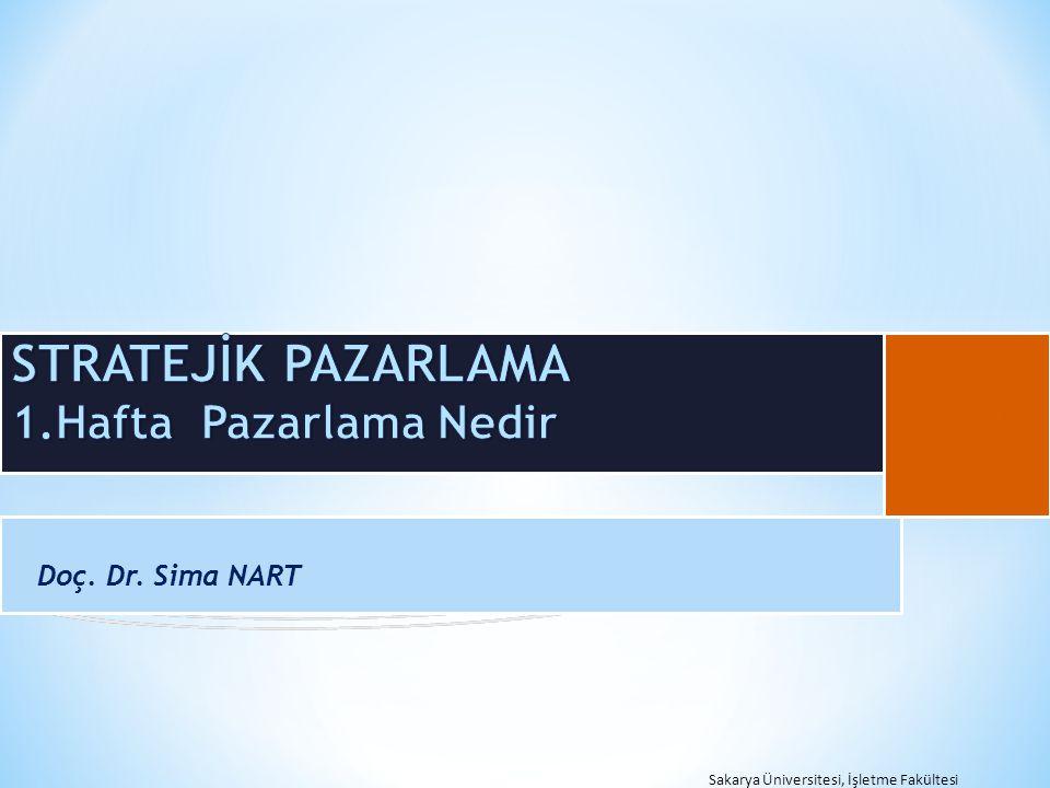 Doç. Dr. Sima NART Sakarya Üniversitesi, İşletme Fakültesi B