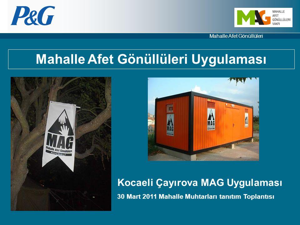 Mahalle Afet Gönüllüleri Mahalle Afet Gönüllüleri Uygulaması Kocaeli Çayırova MAG Uygulaması 30 Mart 2011 Mahalle Muhtarları tanıtım Toplantısı