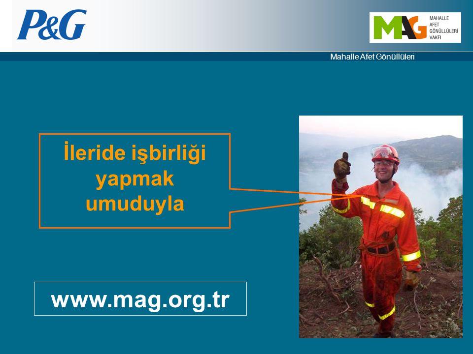 Mahalle Afet Gönüllüleri İleride işbirliği yapmak umuduyla www.mag.org.tr