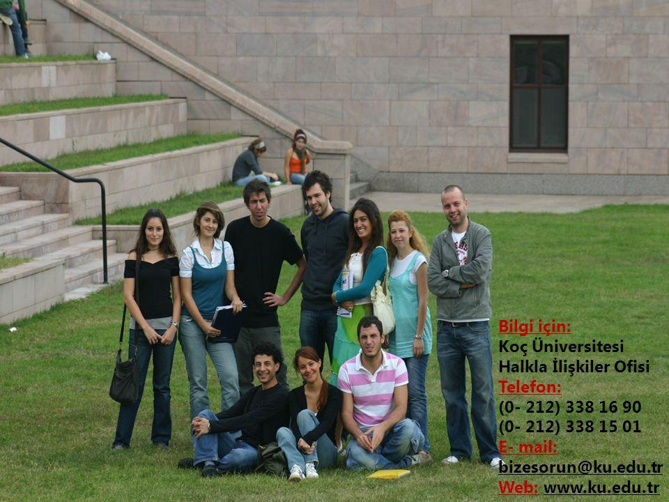 Bilgi için: Koç Üniversitesi Halkla İlişkiler Ofisi Telefon: (0- 212) 338 16 90 (0- 212) 338 15 01 E- mail: bizesorun@ku.edu.tr Web: www.ku.edu.tr