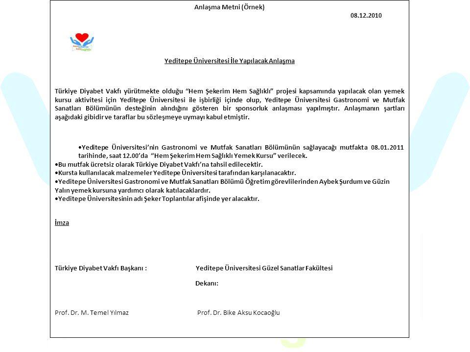 """Anlaşma Metni (Örnek) 08.12.2010 Yeditepe Üniversitesi İle Yapılacak Anlaşma Türkiye Diyabet Vakfı yürütmekte olduğu """"Hem Şekerim Hem Sağlıklı"""" projes"""
