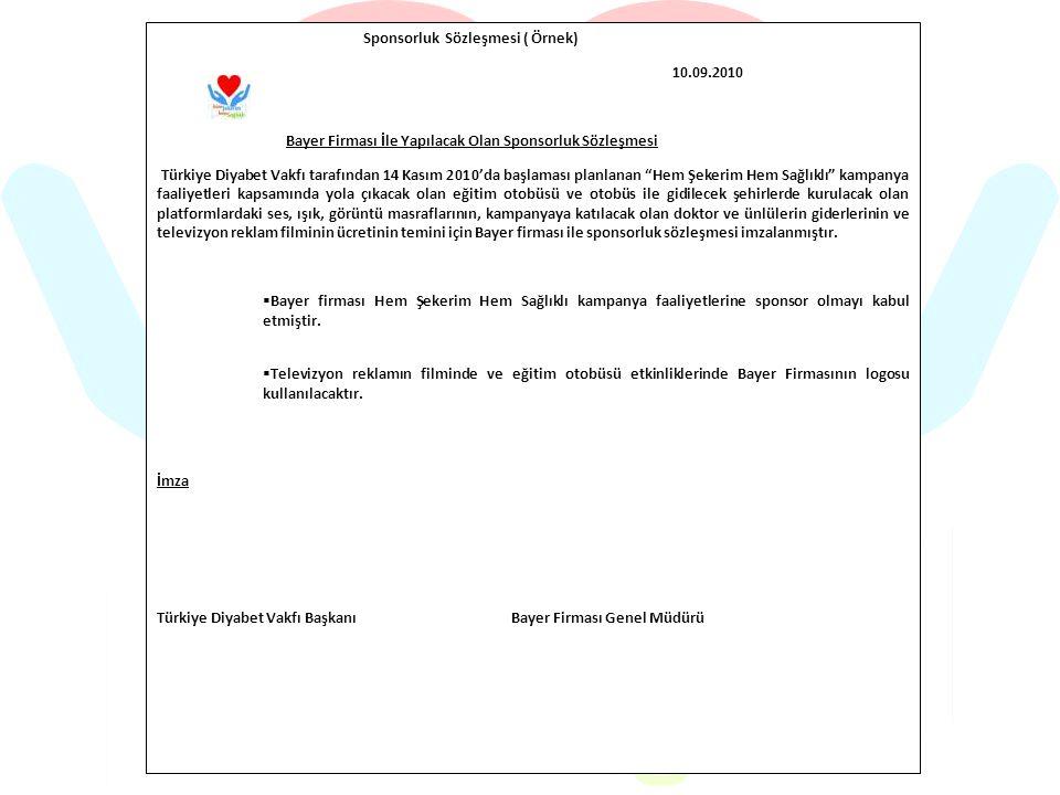Sponsorluk Sözleşmesi ( Örnek) 10.09.2010 Bayer Firması İle Yapılacak Olan Sponsorluk Sözleşmesi Türkiye Diyabet Vakfı tarafından 14 Kasım 2010'da baş