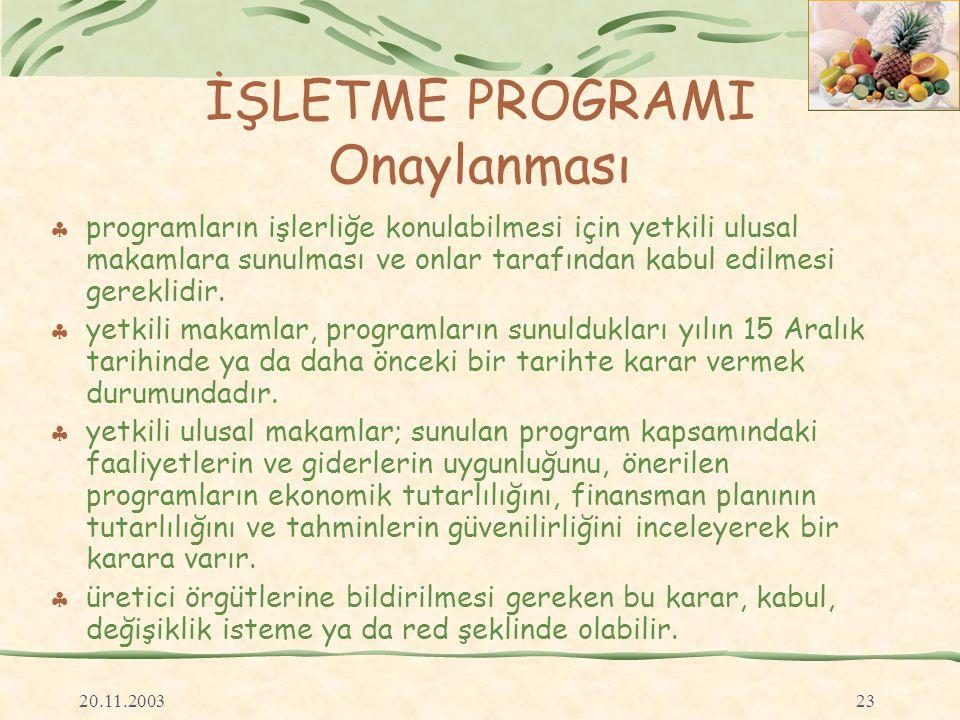 20.11.200323 İŞLETME PROGRAMI Onaylanması  programların işlerliğe konulabilmesi için yetkili ulusal makamlara sunulması ve onlar tarafından kabul edilmesi gereklidir.