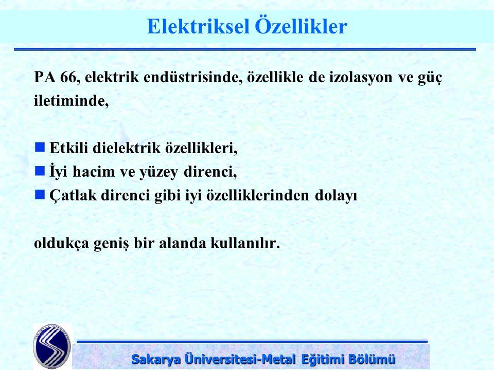 DPÜ-Simav Teknik Eğitim Fakültesi-KÜTAHYA Elektriksel Özellikler PA 66, elektrik endüstrisinde, özellikle de izolasyon ve güç iletiminde, Etkili diele