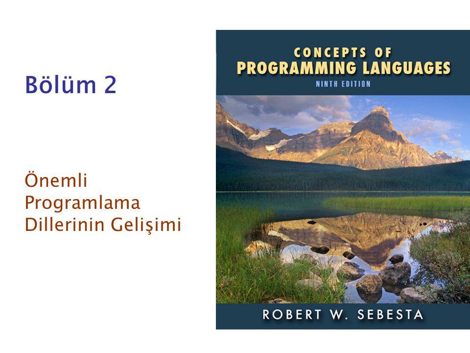 ISBN 0-321-49362-1 Bölüm 2 Önemli Programlama Dillerinin Gelişimi