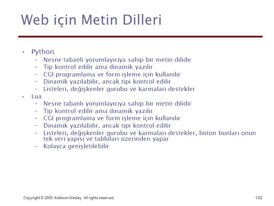 Web için Metin Dilleri Python –Nesne tabanlı yorumlayıcıya sahip bir metin dilidir –Tip kontrol edilir ama dinamik yazılır –CGI programlama ve form iş