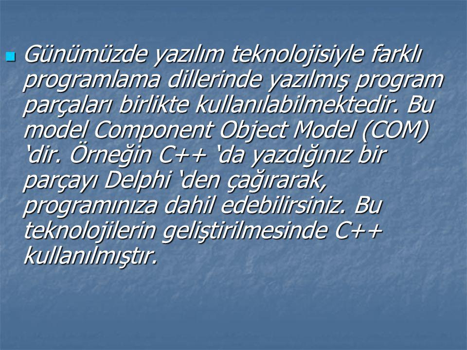 Günümüzde yazılım teknolojisiyle farklı programlama dillerinde yazılmış program parçaları birlikte kullanılabilmektedir. Bu model Component Object Mod