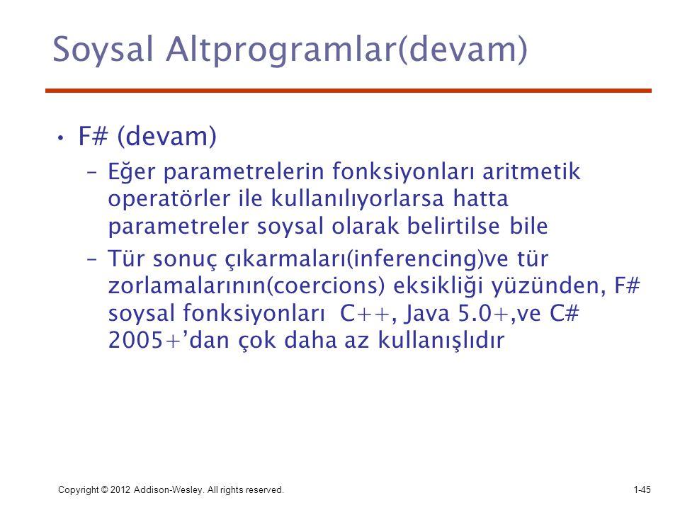 Soysal Altprogramlar(devam) F# (devam) –Eğer parametrelerin fonksiyonları aritmetik operatörler ile kullanılıyorlarsa hatta parametreler soysal olarak