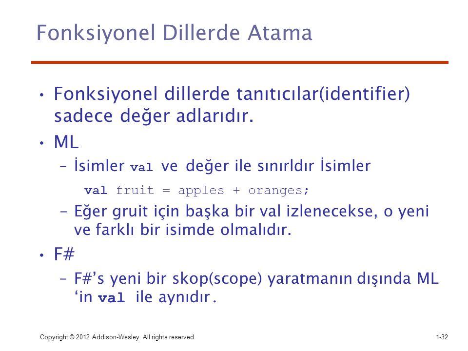 Fonksiyonel dillerde tanıtıcılar(identifier) sadece değer adlarıdır. ML –İsimler val ve değer ile sınırldır İsimler val fruit = apples + oranges; -Eğe