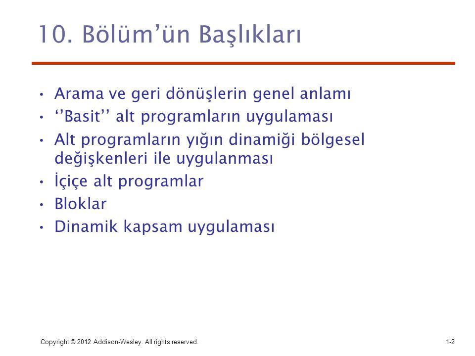 10. Bölüm'ün Başlıkları Arama ve geri dönüşlerin genel anlamı ''Basit'' alt programların uygulaması Alt programların yığın dinamiği bölgesel değişkenl