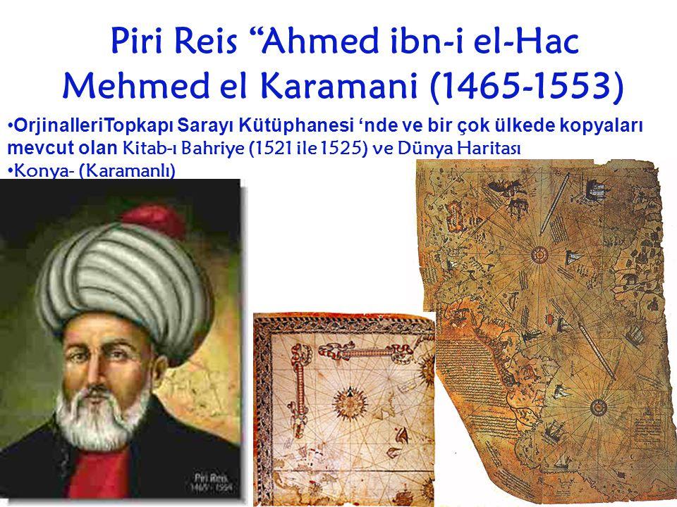 """Piri Reis """"Ahmed ibn-i el-Hac Mehmed el Karamani (1465-1553) OrjinalleriTopkapı Sarayı Kütüphanesi 'nde ve bir çok ülkede kopyaları mevcut olan Kitab-"""