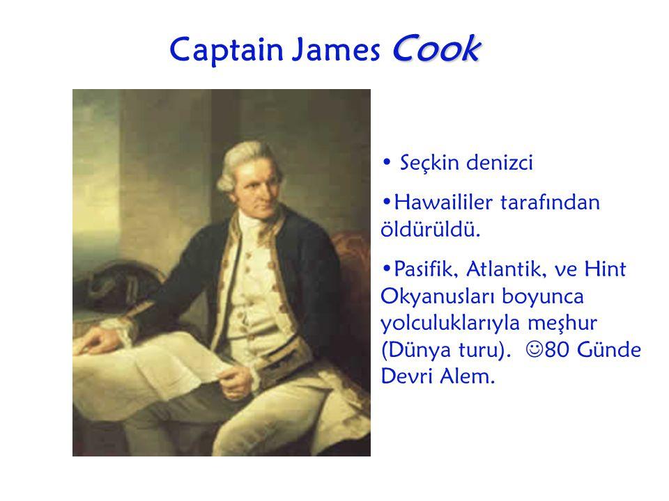 Captain James C CC Cook Seçkin denizci Hawaililer tarafından öldürüldü. Pasifik, Atlantik, ve Hint Okyanusları boyunca yolculuklarıyla meşhur (Dünya t