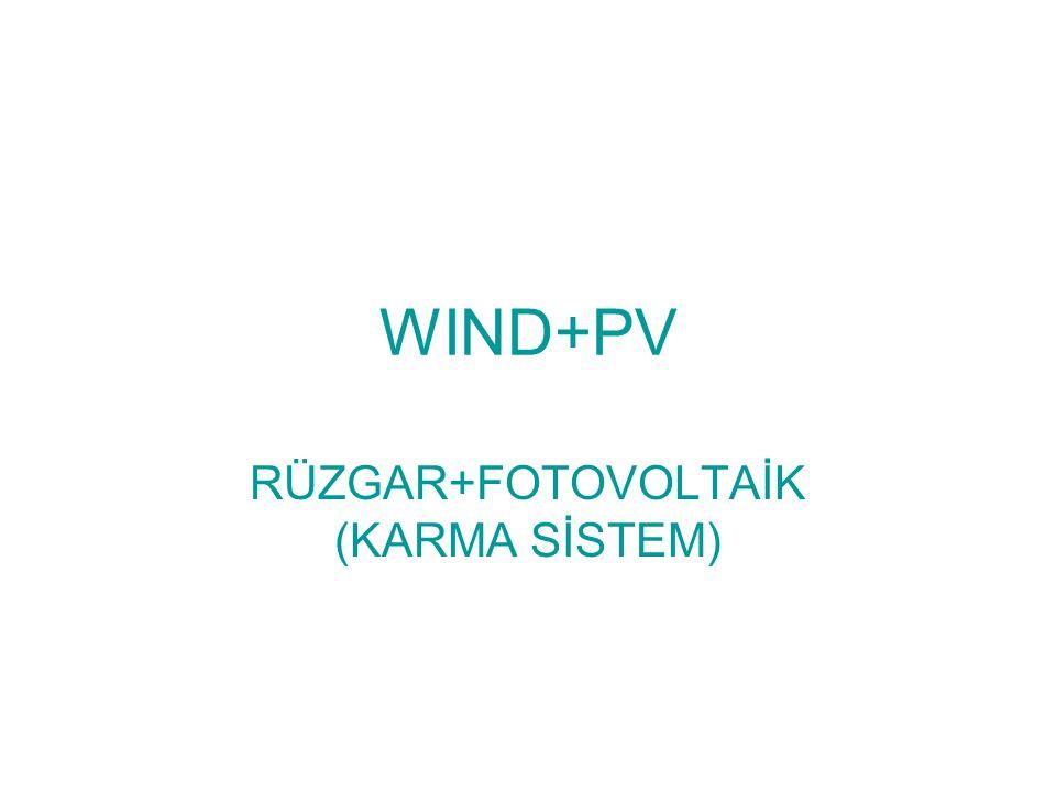 WIND+PV RÜZGAR+FOTOVOLTAİK (KARMA SİSTEM)