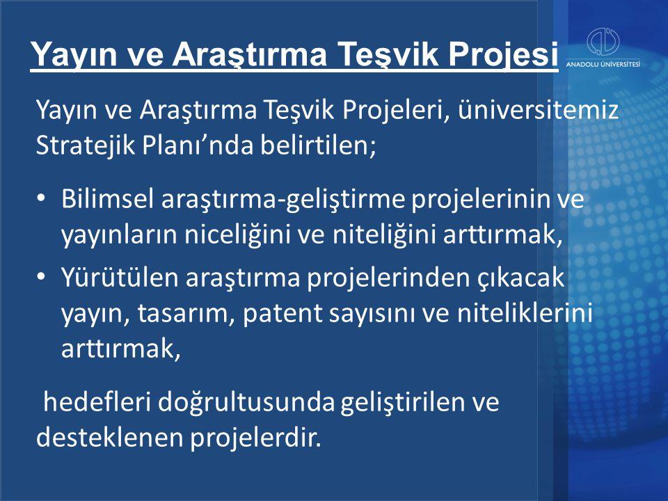 ÜNİVERSİTE-SEKTÖR İŞBİRLİĞİ? Üniversite Teknoloji Transferi Yayın ve Araştırma Teşvik Projesi Yayın ve Araştırma Teşvik Projeleri, üniversitemiz Strat