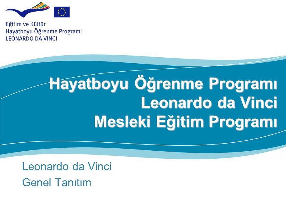 Hayatboyu Öğrenme Programı Leonardo da Vinci Mesleki Eğitim Programı Leonardo da Vinci Genel Tanıtım